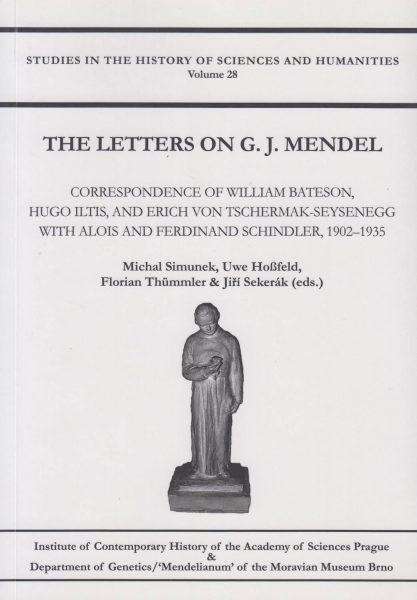 The letters on G. J. Mendel. Correspondence of William Bateson, Hugo Iltis, and Erich von Tschermak-Seysenegg with Alois and Ferdinand Schindler, 1902–1935