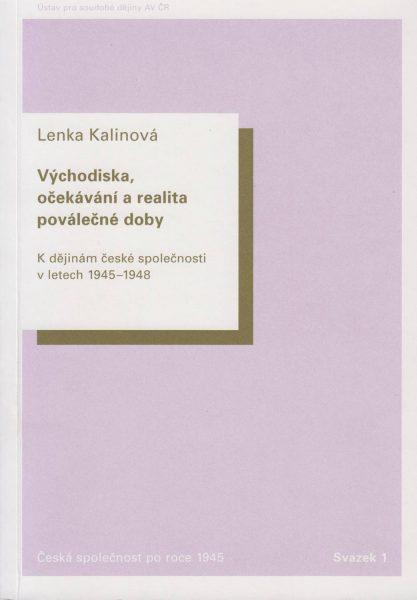 Východiska, očekávání a realita poválečné doby. Kdějinám české společnosti vletech 1945–1948