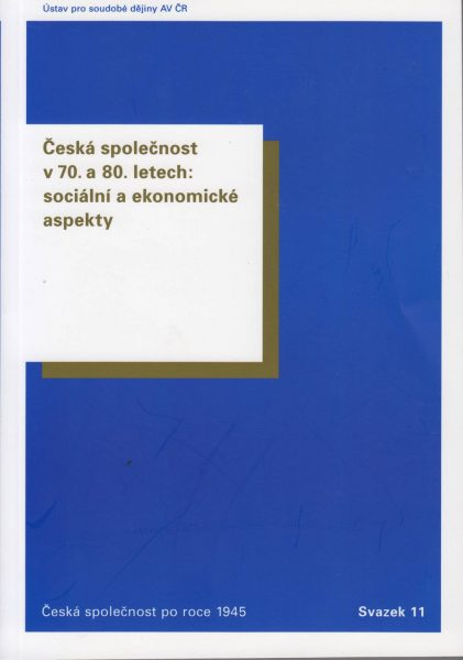 Česká společnost v 70. a 80. letech. Sociální a ekonomické aspekty