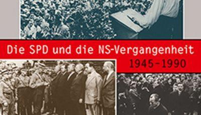 Die SPD und die NS-Vergangenheit 1945–1990