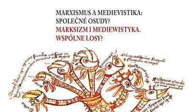 Workshop: Marxismus a medievistika – společné osudy?