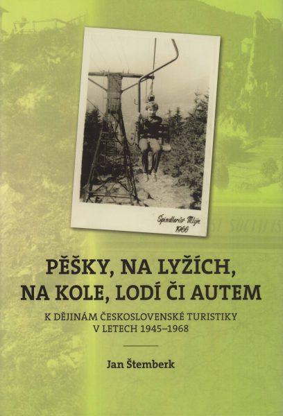 Pěšky, na lyžích, na kole, lodí či autem. K dějinám československé turistiky v letech 1945–1968