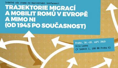 Mezinárodní konference: Trajektorie migrací a mobilit Romů v Evropě a mimo ni