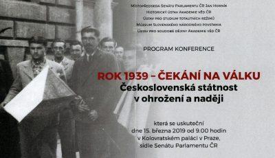 Konference: ,,Rok 1939 - čekání na válku: Československá státnost v ohrožení a naději