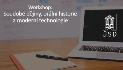 Workshop: Soudobé dějiny, orální historie a moderní technologie