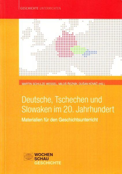 Deutsche, Tschechen und Slowaken im 20. Jahrhundert. Materialien für den Geschichtsunterricht