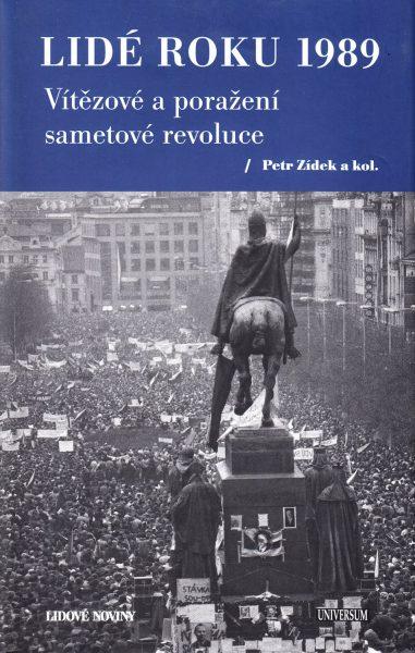 Lidé roku 1989 : vítězové a poražení sametové revoluce