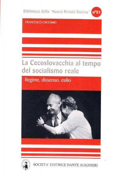 La Cesoslovacchia al tempo des socialismo reale : regime, dissenso, esilio