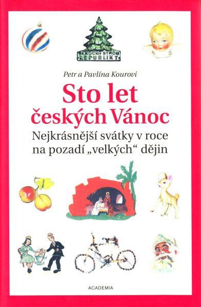Sto let českých Vánoc : nejkrásnější svátky v roce na pozadí