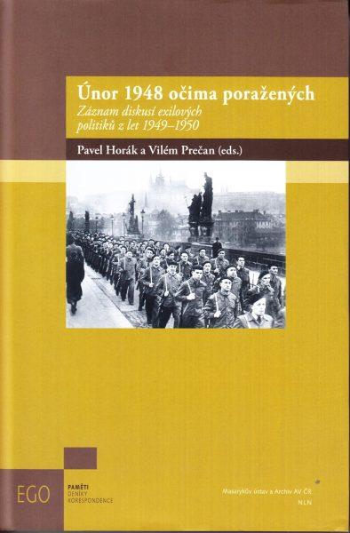 Únor 1948 očima poražených : záznam diskusí exilových politiků z let 1949-1950