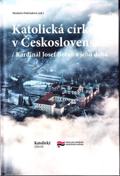 Katolická církev v Československu. Kardinál Josef Beran a jeho doba