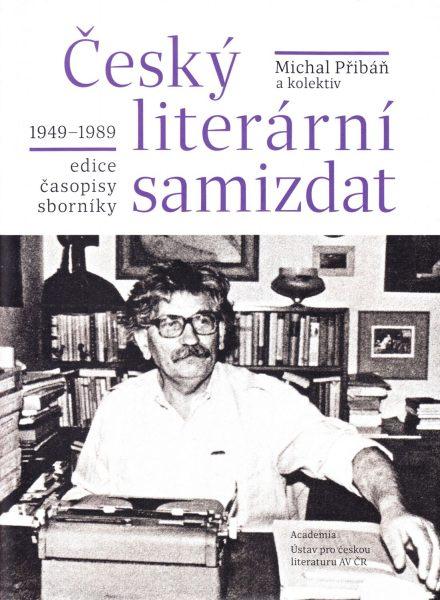 Český literární samizdat 1949-1989 : edice, časopisy, sborníky