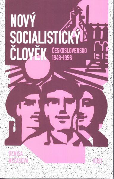 Nový socialistický člověk : Československo 1948-1956