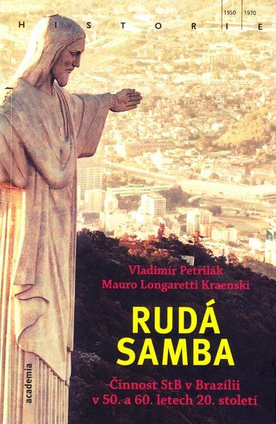 Rudá samba : činnost StB v Brazílii v 50. a 60. letech 20. století