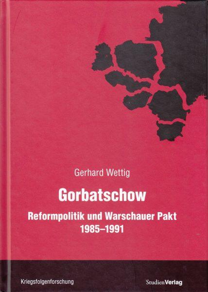 Gotbatschow : Reformpolitik und Warschauer Pakt 1985-1991
