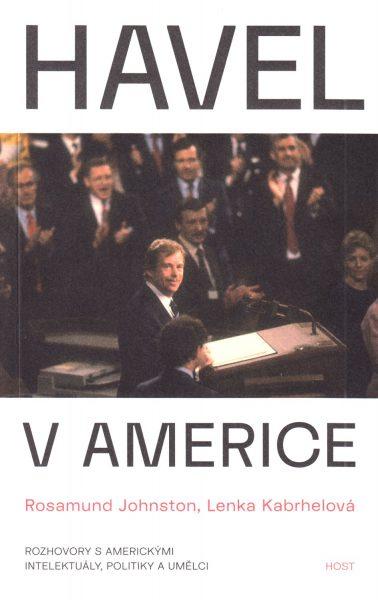 Havel v Americe : rozhovory s americkými intelektuály, politiky a umělci