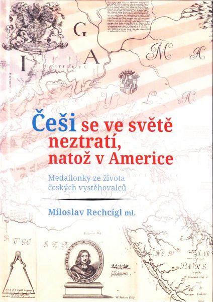 Češi se ve světě neztratí, natož v Americe. Medailonky ze života českých vystěhovalců