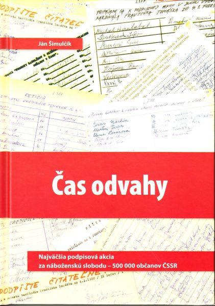 Čas odvahy : najväčšia podpisová akcia za náboženskú slobodu - 500 000 občanov ČSSR