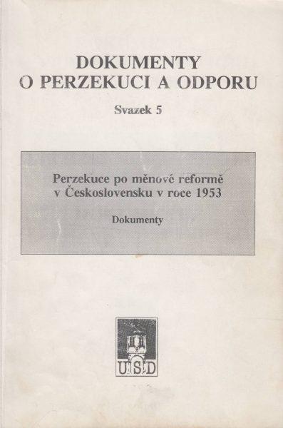 Perzekuce po měnové reformě v Československu v roce 1953 (Dokumenty o perzekuci a odporu)
