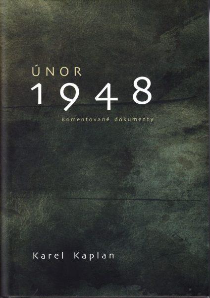 Únor 1948 : komentované dokumenty