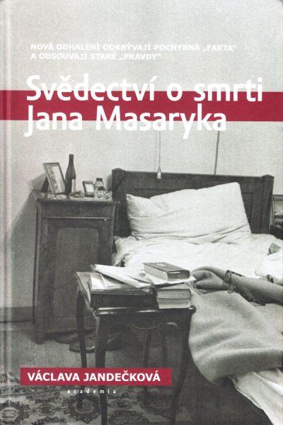 Svědectví o smrti Jana Masaryka : nová odhalení odkrývají pochybná