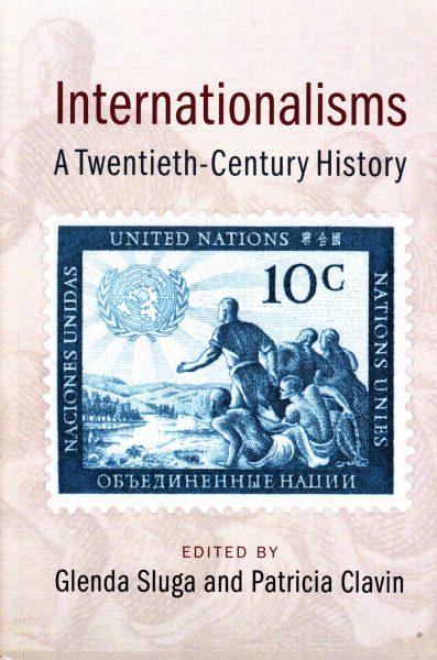 Internationalisms : a twentieth-century history