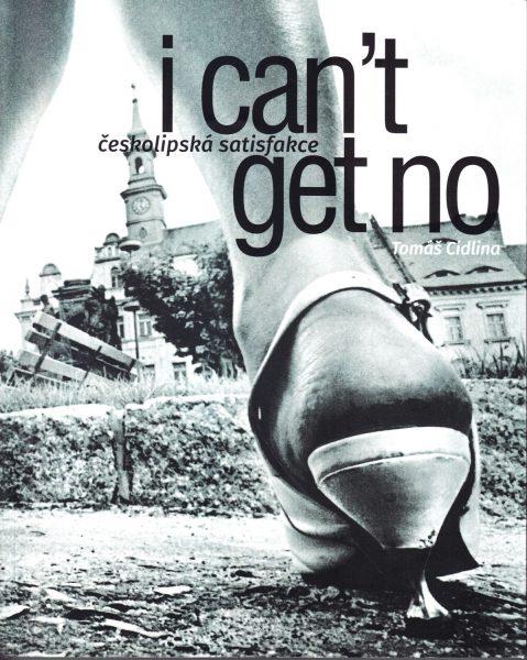 I can't get no : českolipská satisfakce