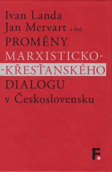 Proměny marxisticko-křesťanského dialogu v Československu