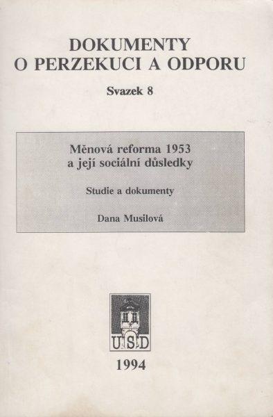 Měnová reforma a její sociální důsledky (Dokumenty o perzekuci a odporu)