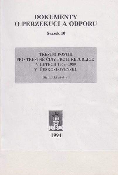 Trestní postih pro trestné činy proti republice v letech 1969–1989 vČeskoslovensku (Dokumenty o perzekuci a odporu)