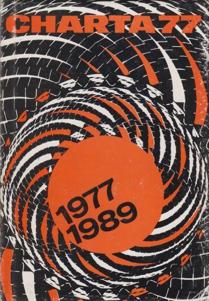 Charta 77 (1977–1989). Od morální k demokratické revoluci. Dokumentace