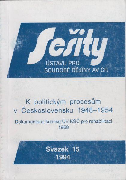 K politickým procesům v Československu 1948–1954. Dokumentace komise ÚV KSČ pro rehabilitaci 1968