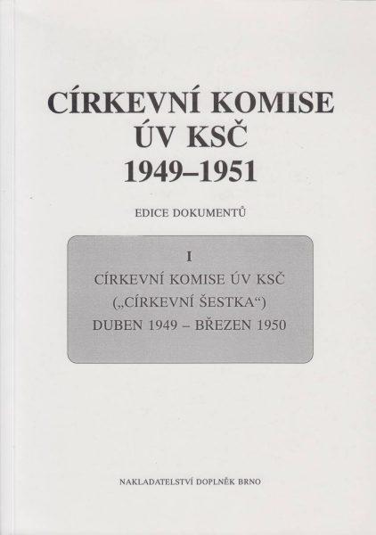 Církevní komise ÚV KSČ 1949–1951. Edice dokumentů