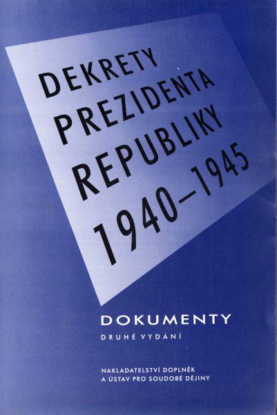 Dekrety prezidenta republiky 1940–1945. Dokumenty
