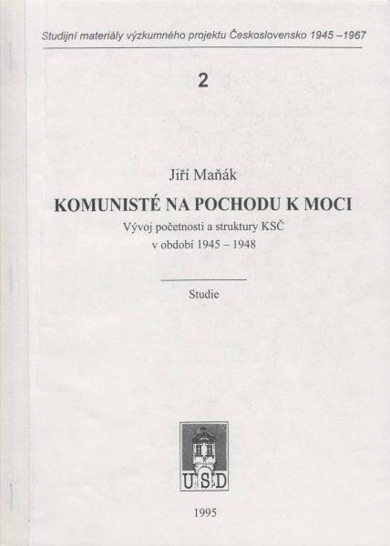 Komunisté na pochodu k moci. Vývoj početnosti a struktury KSČ v období 1945–1948