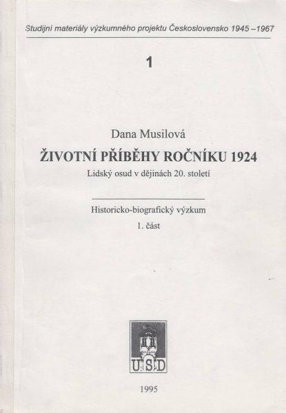 Životní příběhy ročníku 1924. Lidský osud v dějinách 20. století. Část 1
