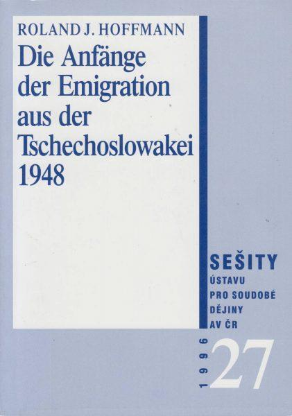 Die Anfänge der Emmigration aus der Tschechoslowakei nach der kommunistischen Machtergreifung vom Februar 1948 und die provisorische Aufnahme der Flüchtlinge in der amerikanischen Besatzungszone Deutschland