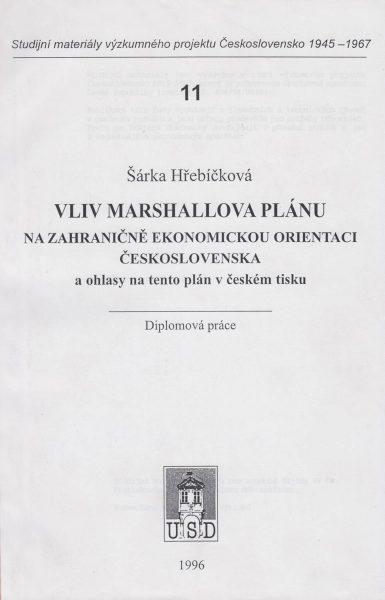 Vliv Marshallova plánu na zahraničně ekonomickou orientaci Československa a ohlasy na tento plán včeském tisku