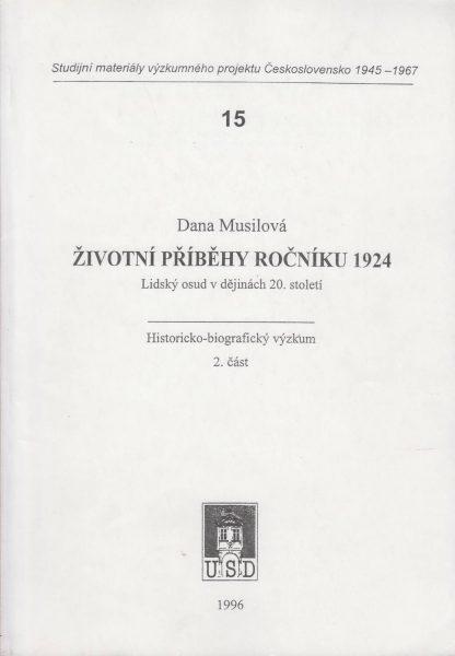 Životní příběhy ročníku 1924. Lidský osud vdějinách 20. století. Část 2