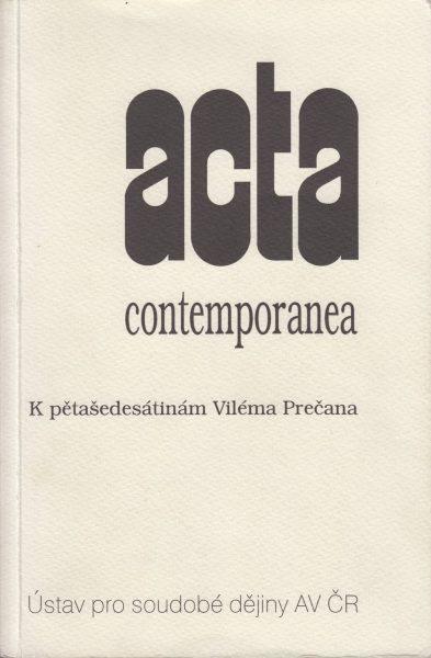Acta contemporanea. K pětašedesátinám Viléma Prečana