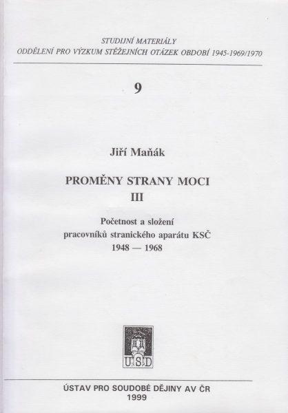Proměny strany moci (3). Početnost a složení pracovníků stranického aparátu KSČ 1948–1968