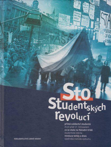 Sto studentských revolucí. Studenti vobdobí pádu komunismu. Životopisná vyprávění