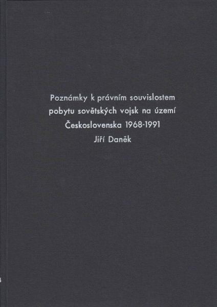 Poznámky k právním souvislostem pobytu sovětských vojsk na území Československa 1968–1991 (Pobyt sovětských vojsk na území Československa 1968–1991)