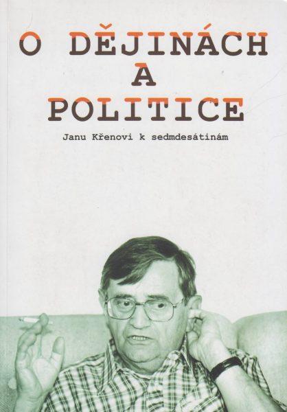 O dějinách a politice. Janu Křenovi k sedmdesátinám