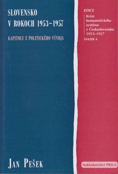 Slovensko vrokoch 1953–1957. Kapitoly zpolitického vývoja