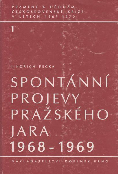 Prameny k dějinám československé krize v letech 1967–1970. Spontánní projevy Pražského jara 1968–1969
