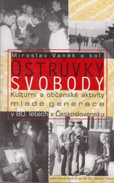 Ostrůvky svobody. Kulturní a občanské aktivity mladé generace v 80. letech vČeskoslovensku
