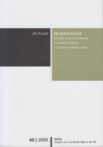 Na jedné frontě. Vztahy československé a polské armády (Polskie siły zbrojne) za druhé světové války