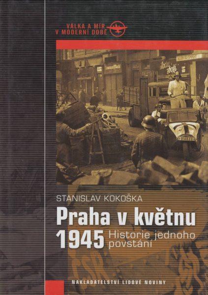Praha vkvětnu 1945. Historie jednoho povstání