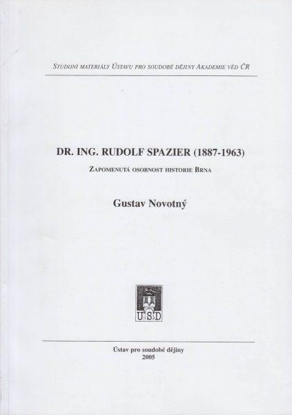 Dr. Ing. Rudolf Spazier (1887–1963). Zapomenutá osobnost historie Brna